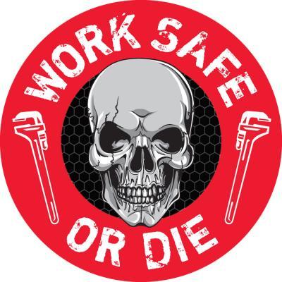 Work Safe or Die Hard Hat Sticker