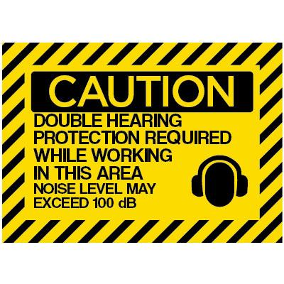 Caution - Double Hearing Protection Required (100 dB) OSHA PPE Sign