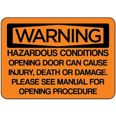 Warning - Hazardous Conditions Opening Door OSHA HazMat Sign