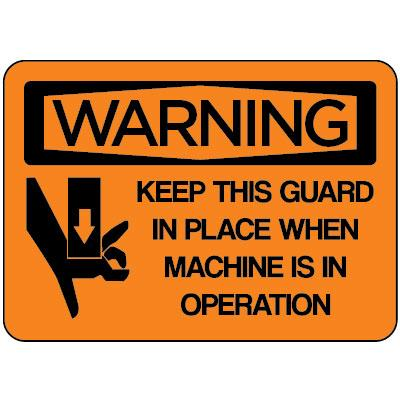 Warning - Keep this Guard in Place OSHA Equipment Label