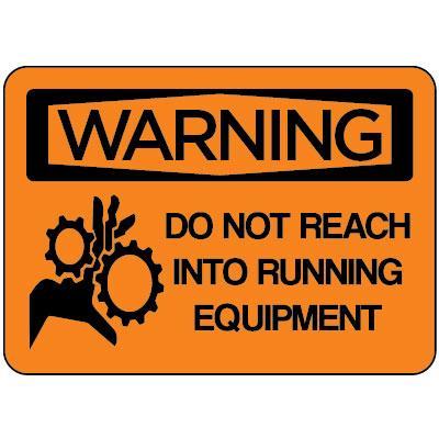 Warning - Do Not Reach into Running Equipment OSHA Equipment Label