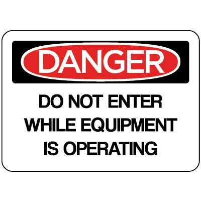 Danger - Do Not Enter While Equipment is Operating OSHA Protection Label
