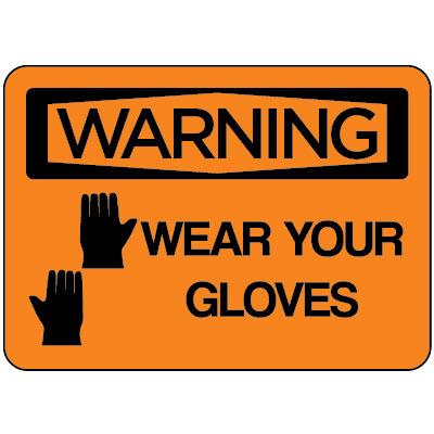 Warning - Wear Your Gloves OSHA Equipment Label