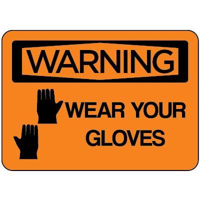 Warning - Wear Your Gloves OSHA Equipment Label