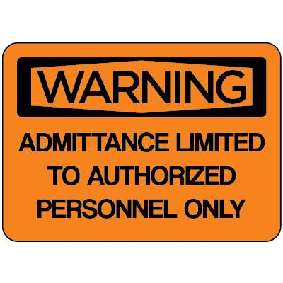 Warning - Admittance Limited to Authorized Personnel Only OSHA Admittance Label