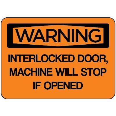 Warning - Interlocked Door, Machine Will Stop OSHA Equipment Label