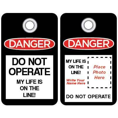 Danger - Do Not Operate My Life is on the Line (Photo Tag w/Flap) OSHA Lockout Tag