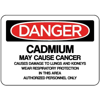 Danger - Cadmium May Cause Cancer OSHA HazMat Sign