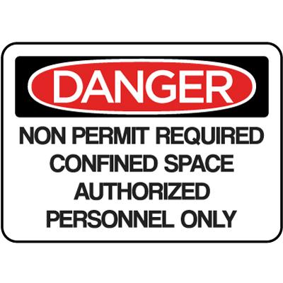 Danger - Non Permit Required Confined Space Authorized