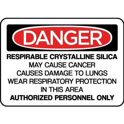 Danger - Respirable Crystalline Silica May Cause Cancer Silica OSHA Sign