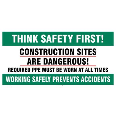 Think Safety First! Construction Sites are Dangerous! Site Safety Sign