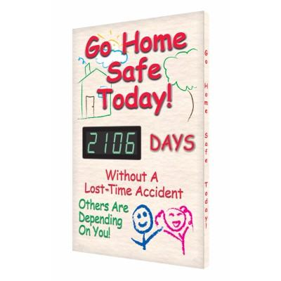 Go Home Safe Today! _ Days Without a Lost Time Accident Safety Scoreboard