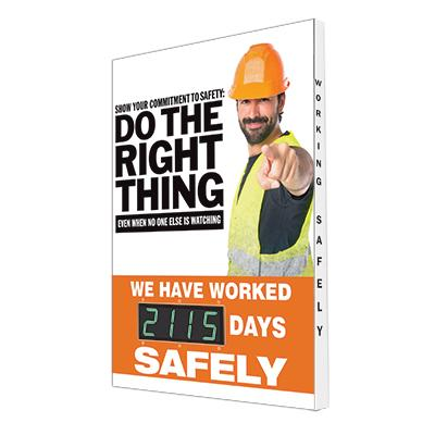 Do the Right Thing, We Have Worked _ Days Safely - Safety Scoreboard