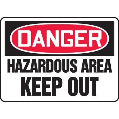 Danger - Hazardous Area Keep Out OSHA HazMat Sign