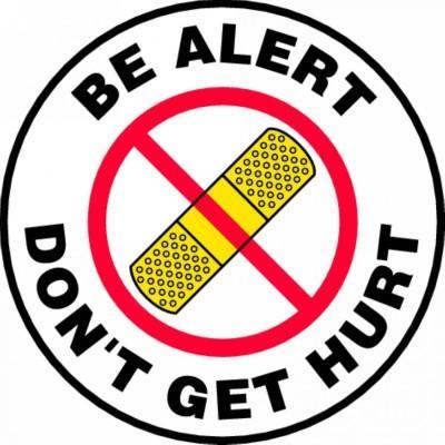 Be Alert, Don't Get Hurt - Adhesive Floor Sign