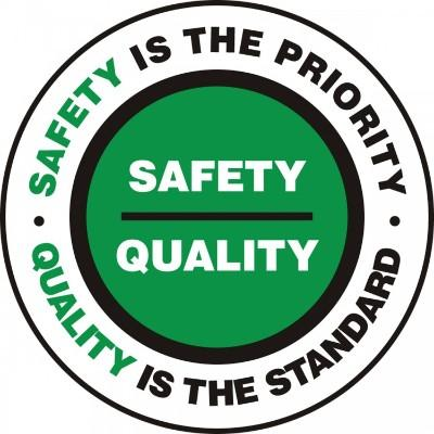Safety is the Priority, Quality is the Standard - Adhesive Floor Sign