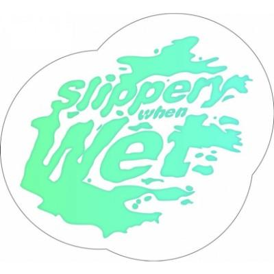 Slippery When Wet - Floor Graphic