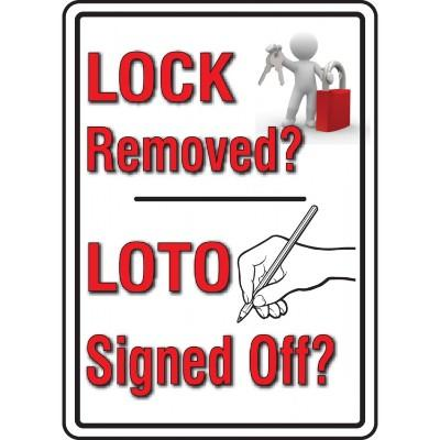 Lock Removed? LOTO Signed Off? Lockout Sign