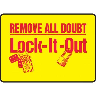 Remove All Doubt, Lock-It-Out Sign