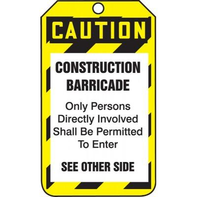 Caution - Construction Barricade, Only Persons Involved OSHA Barricade Tag