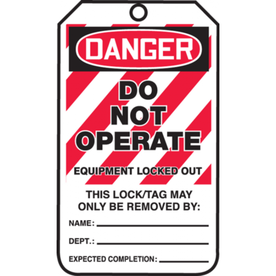 Danger - Do Not Operate Equipment Locked Out OSHA Lockout Tag