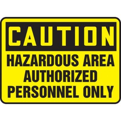 Caution - Hazardous Area, Authorized Personnel Only OSHA HazMat Sign