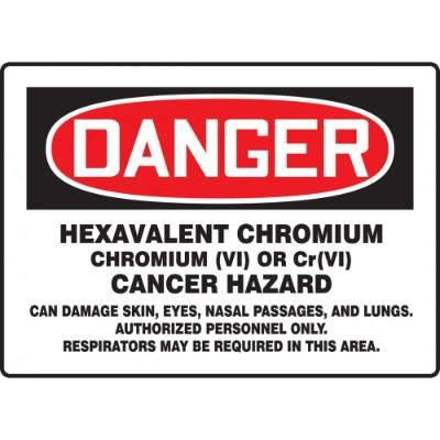 Danger - Hexavalent Chromium Cancer Hazard OSHA HazMat Sign