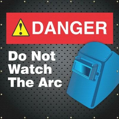 Danger - Do Not Watch the Arc Welding Screen
