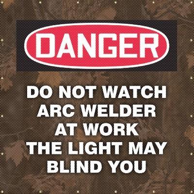 Danger - Do Not Watch Arc Welder, The Light May Blind You Welding Screen