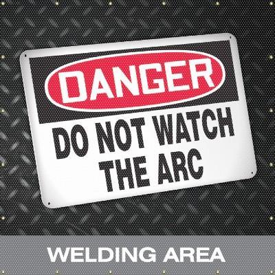 Danger - Do Not Watch the Arc, Welding Area Screen