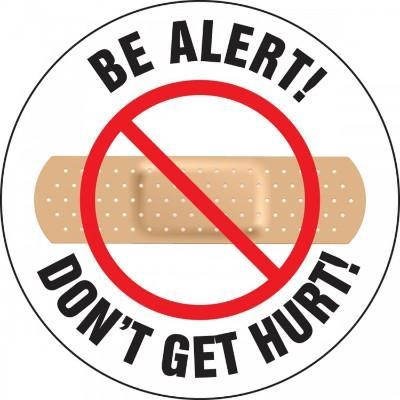 Be Alert! Don't Get Hurt Hard Hat Sticker