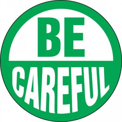 Be Careful Hard Hat Sticker