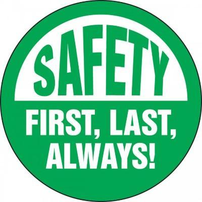 Safety First, Last, Always Hard Hat Sticker