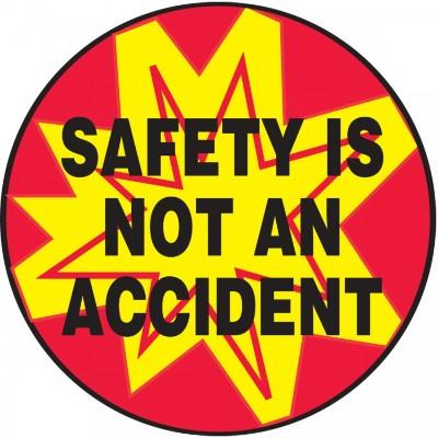 Safety is Not an Accident Hard Hat Sticker