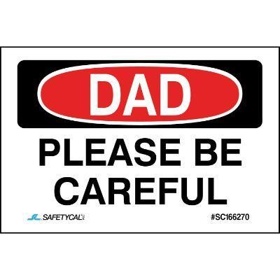 Dad - Please Be Careful Hard Hat Sticker