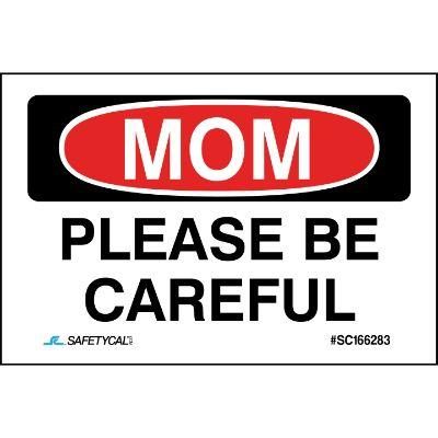 Mom - Please Be Careful Hard Hat Sticker