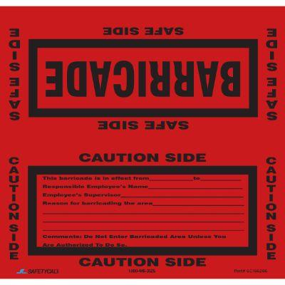 Safe Side Caution Side (Red) Barricade Sign