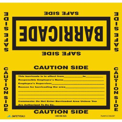 Safe Side Caution Side (Yellow) Barricade Sign