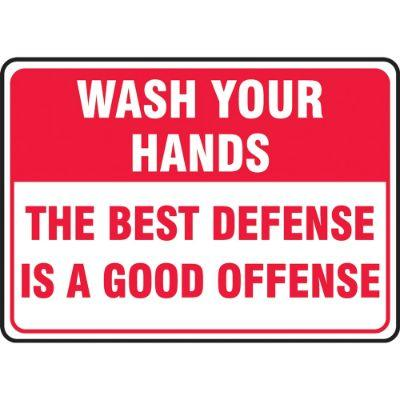 Wash Your Hands - The Best Defense is a Good Offense Hygiene Sign