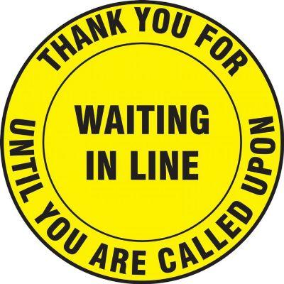 Thank You For Waiting in Line Until You Are Called Upon - Floor Sign