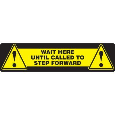 Wait Here Until Called to Step Forward - Step Style Floor Sign