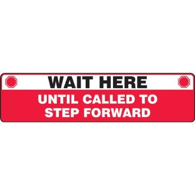 Wait Here Until Called to Step Forward (Stop) - Step Style Floor Sign