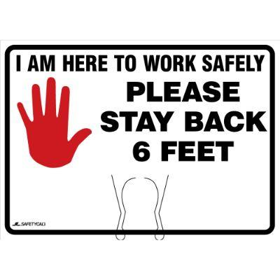 I Am Here to Work Safely, Please Stay Back 6-FT COVID-19 Cone Top Sign