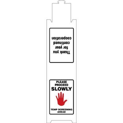 Please Proceed Slowly, Temp Screening Ahead COVID-19 Reversible Fold-Up Sign